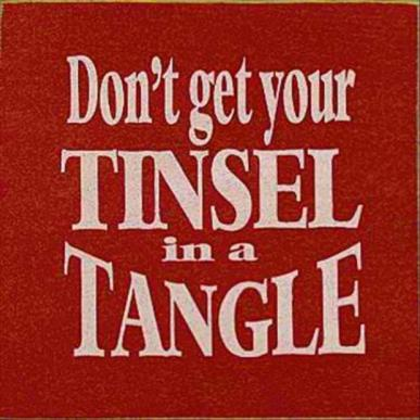 funny-christmas-quotes-do-not-get-your-tinsel-in-a-tangle